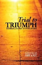trial to triumph